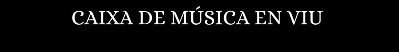 Caixa de Música en Viu - Aly Alma Music
